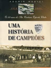 Livro Uma história de Campeões - São Caetano Esporte Clube